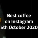 best-coffee-on-instagram-5-october-2020